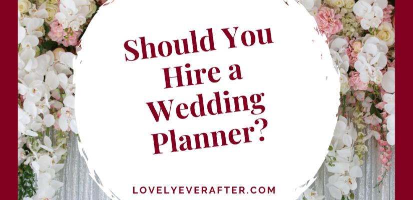 should you hire a wedding planner