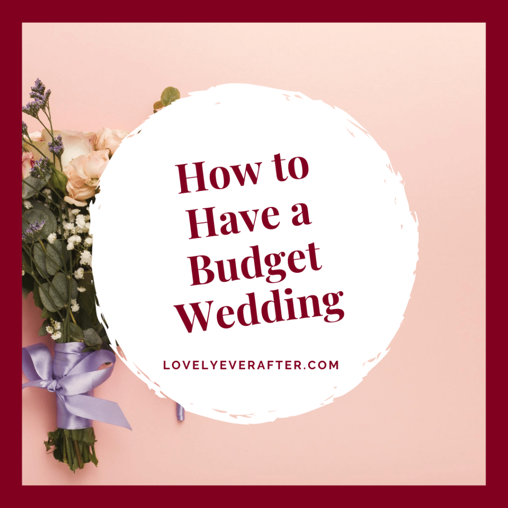 How to Have a Budget Wedding